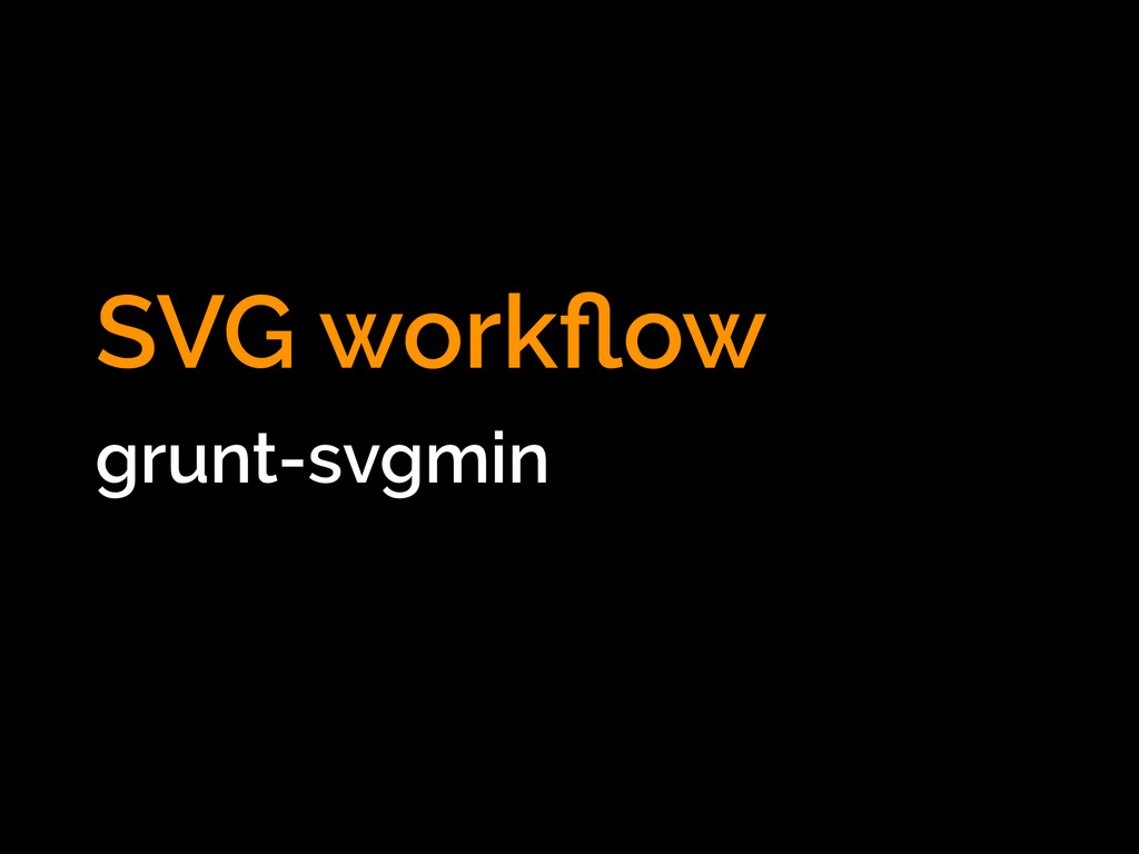 SVG workflow grunt-svgmin