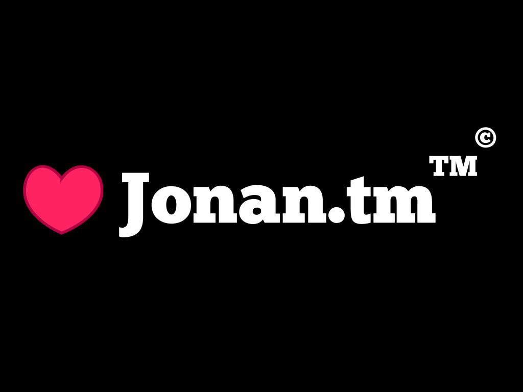 Jonan.tmTM ©