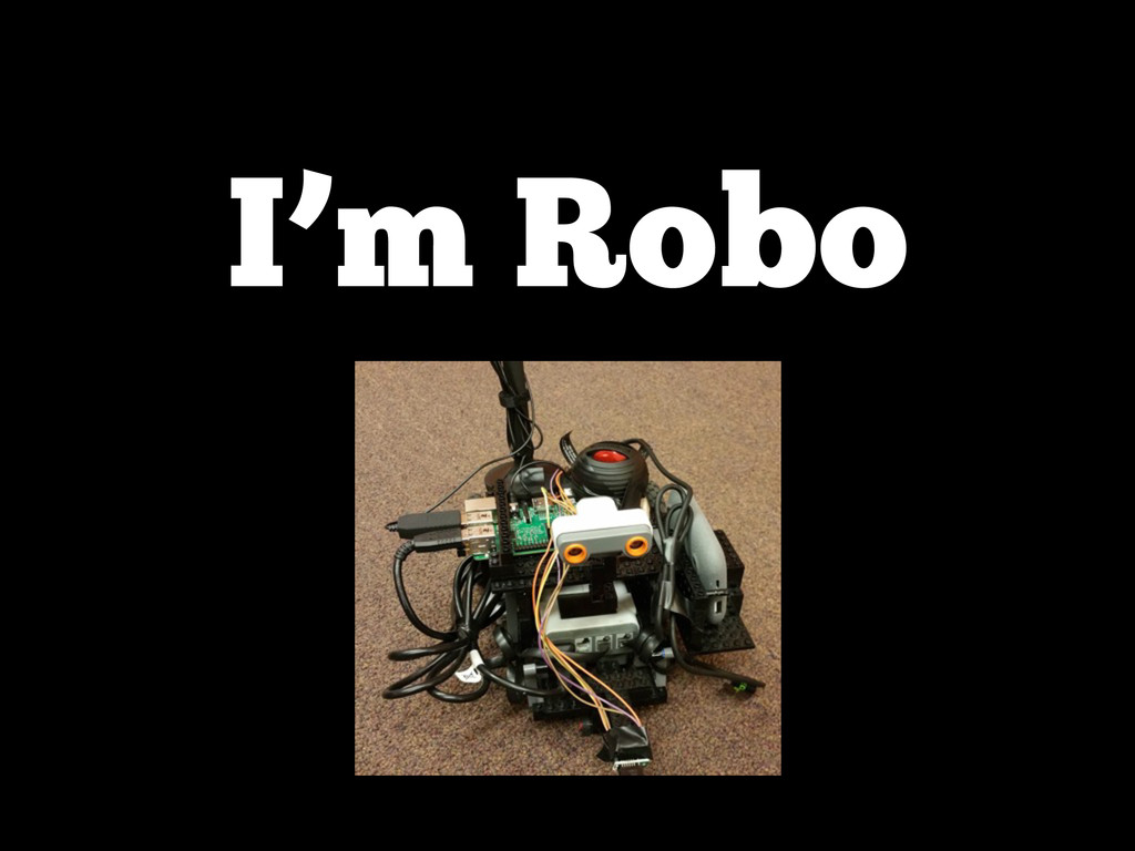 I'm Robo