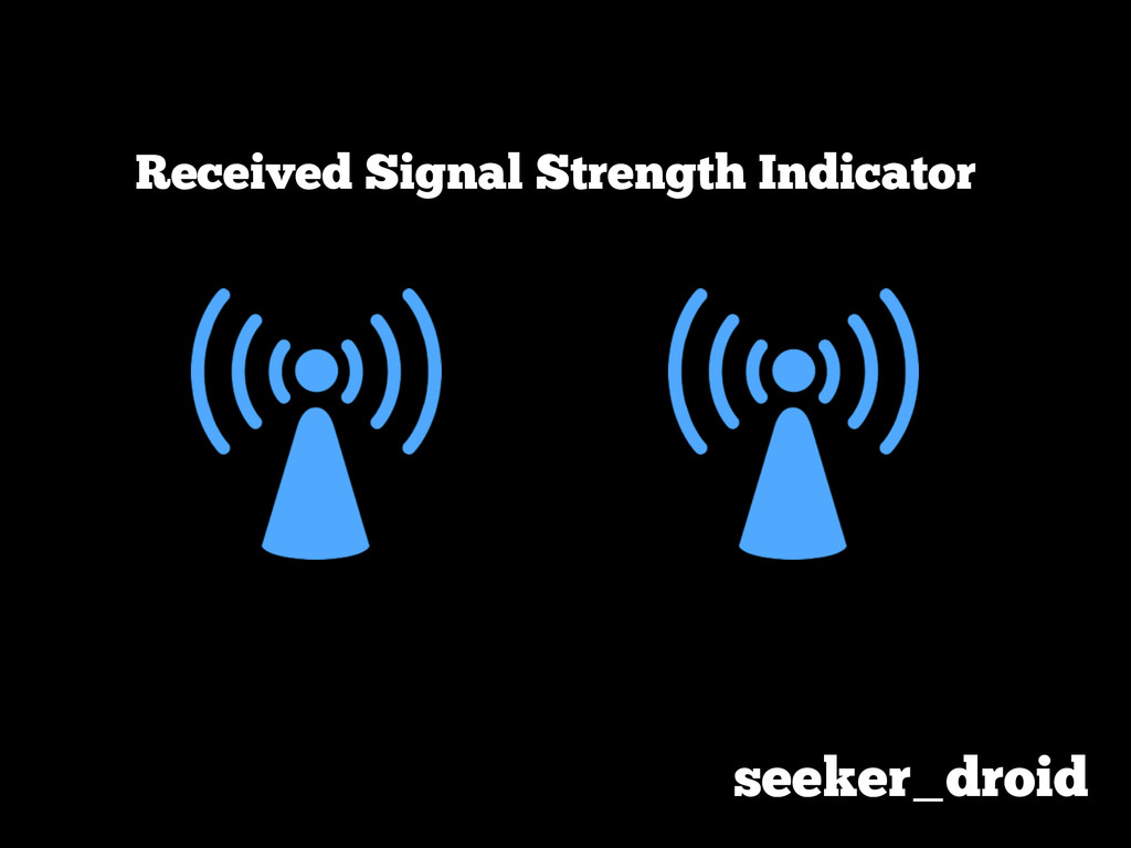 seeker_droid Received Signal Strength Indicator