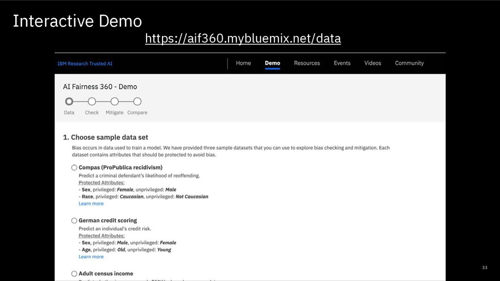 33 Interactive Demo https://aif360.mybluemix.ne...