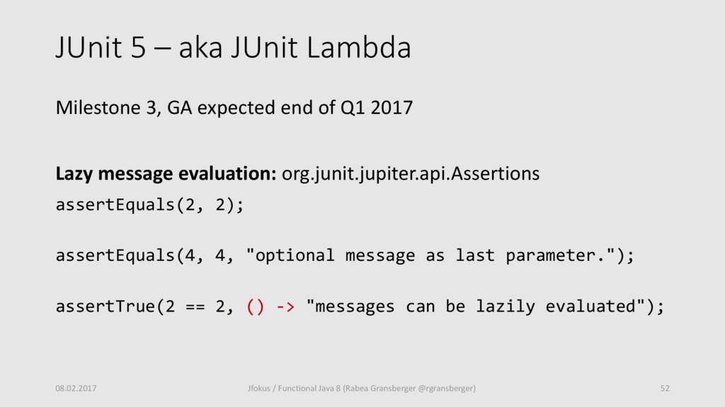 JUnit 5 – aka JUnit Lambda Milestone 3, GA expe...