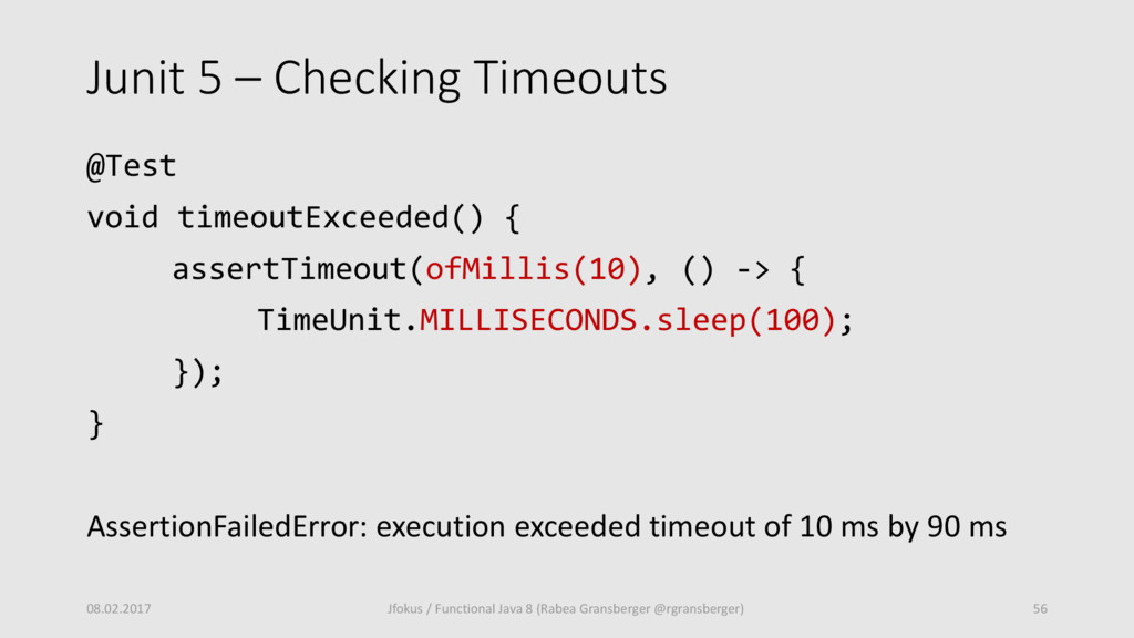 Junit 5 – Checking Timeouts @Test void timeoutE...