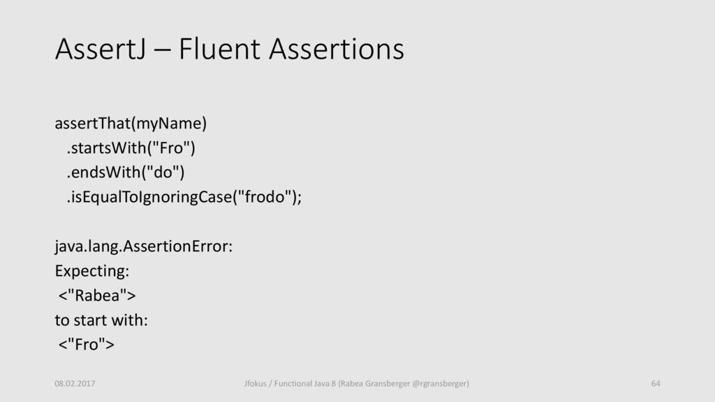 AssertJ – Fluent Assertions assertThat(myName) ...