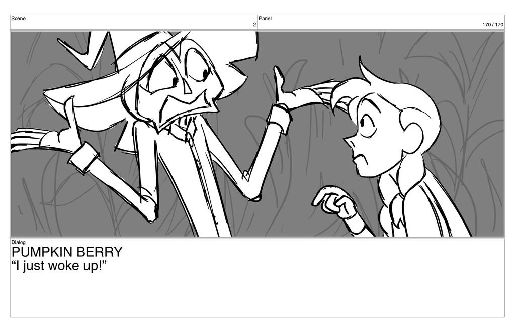 "Scene 2 Panel 170 / 170 Dialog PUMPKIN BERRY ""I..."