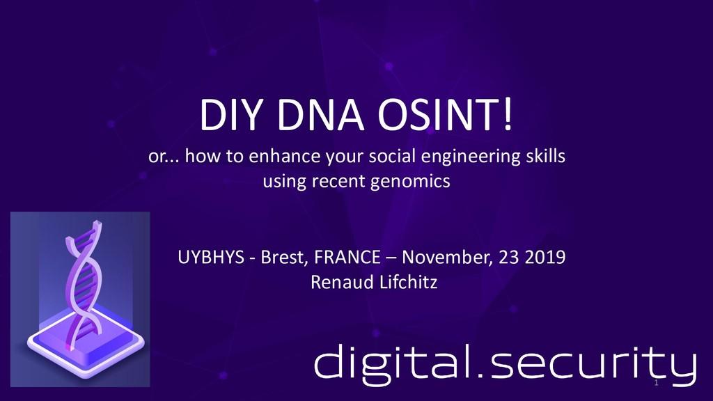 DIY DNA OSINT! or... how to enhance your social...