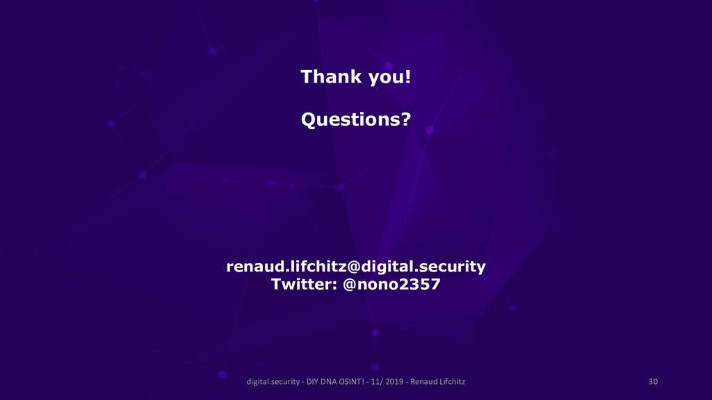 Thank you! Questions? renaud.lifchitz@digital.s...