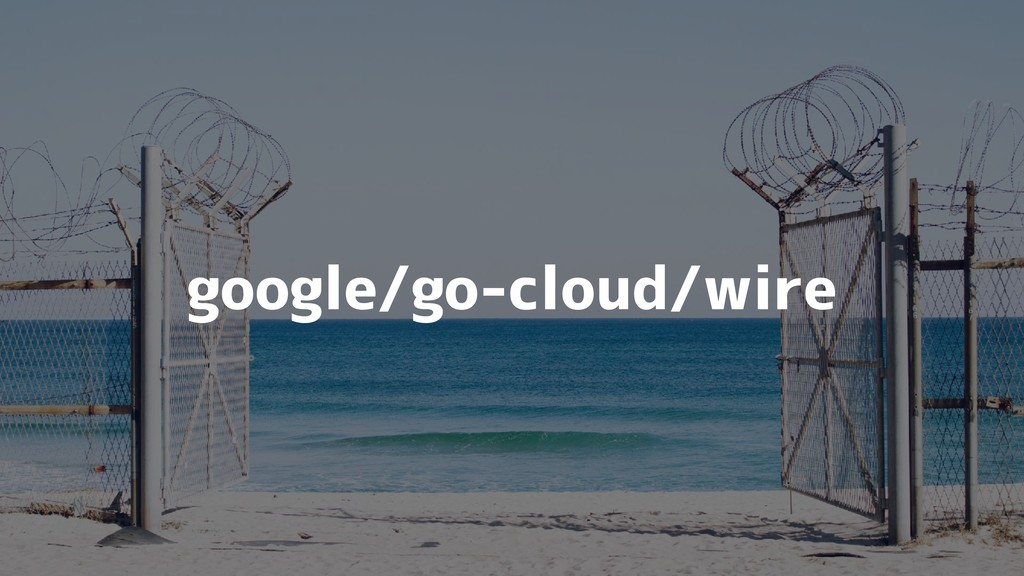 google/go-cloud/wire