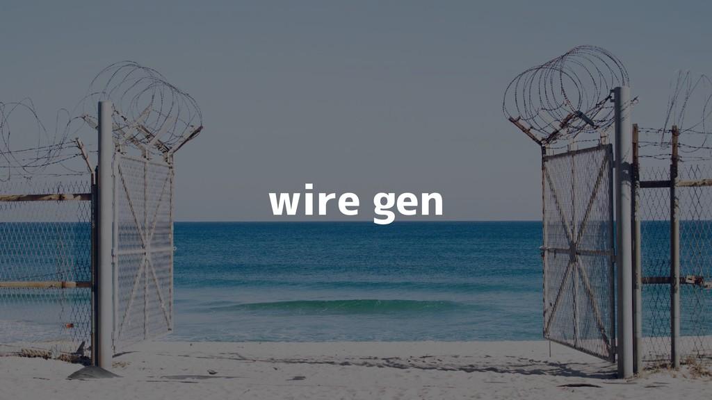 wire gen