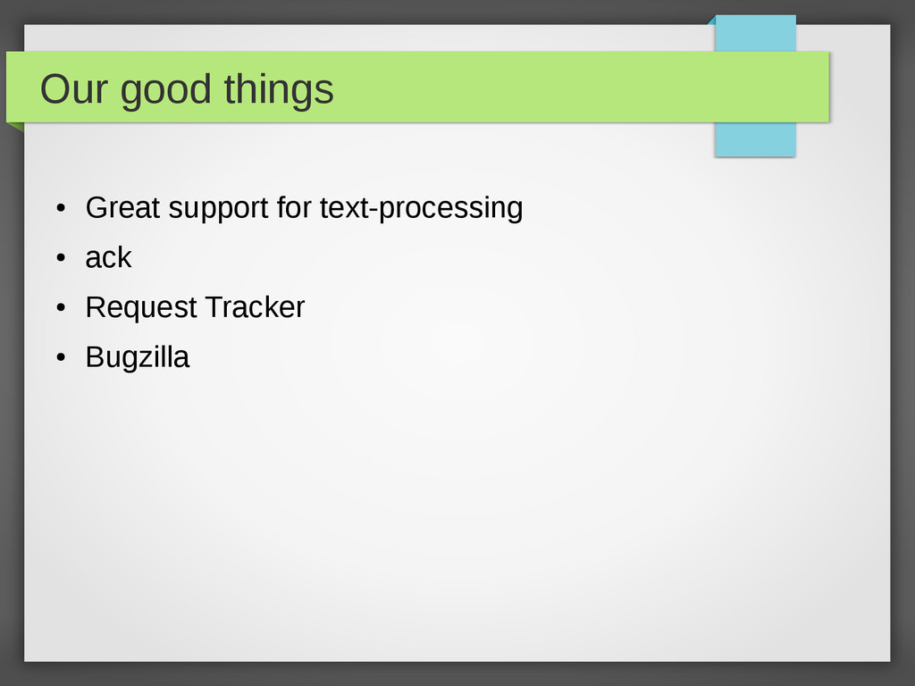 Our good things ● Great support for text-proces...