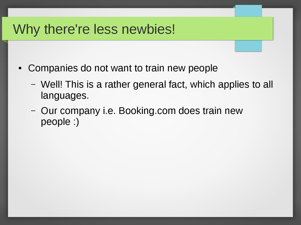 Why there're less newbies! ● Companies do not w...