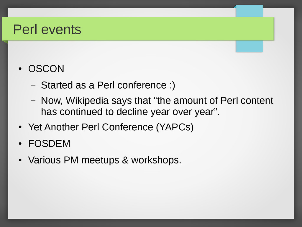 Perl events ● OSCON – Started as a Perl confere...