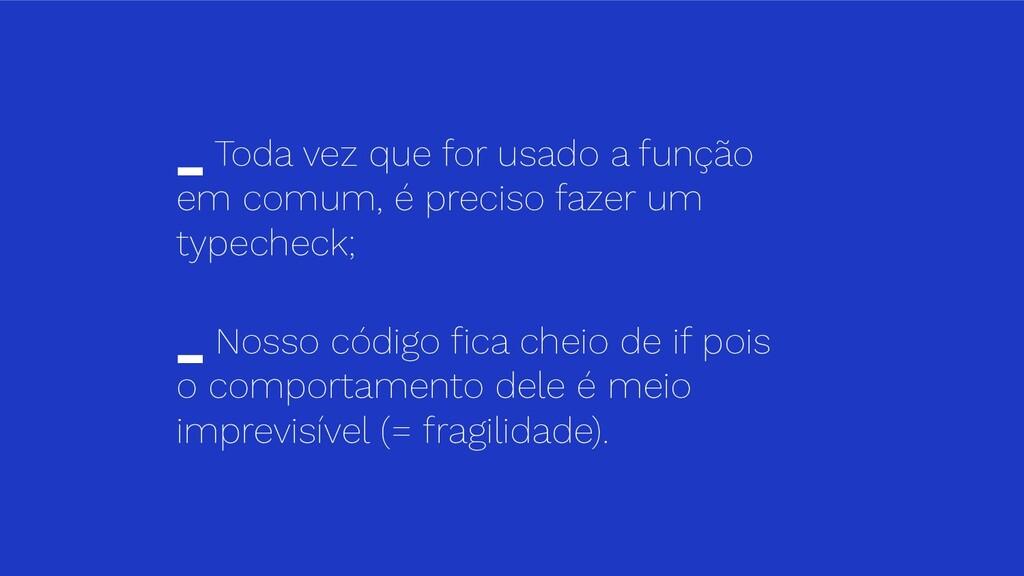_ Toda vez que for usado a função em comum, é p...