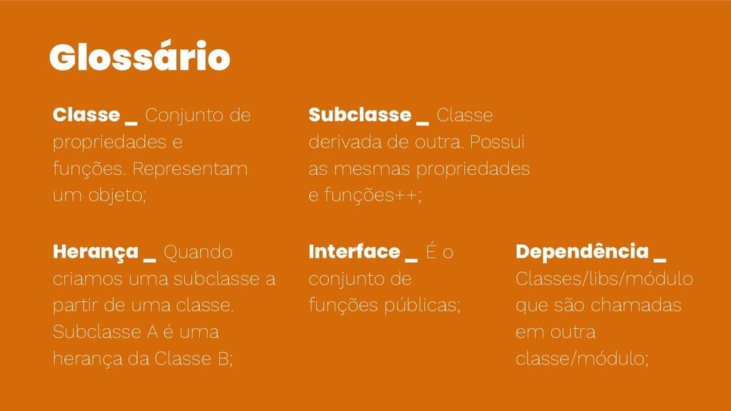 Glossário Classe _ Conjunto de propriedades e f...