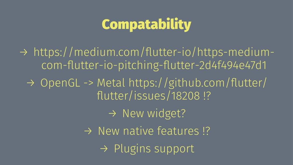 Compatability → https://medium.com/flutter-io/ht...