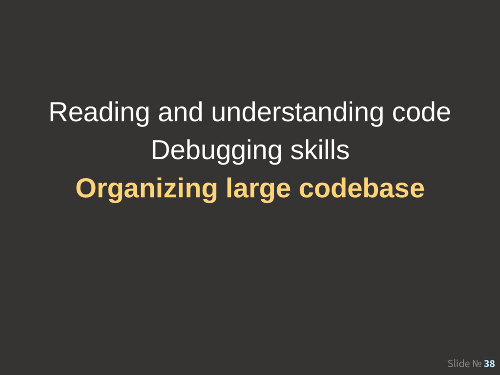 Slide № 38 Reading and understanding code Debug...