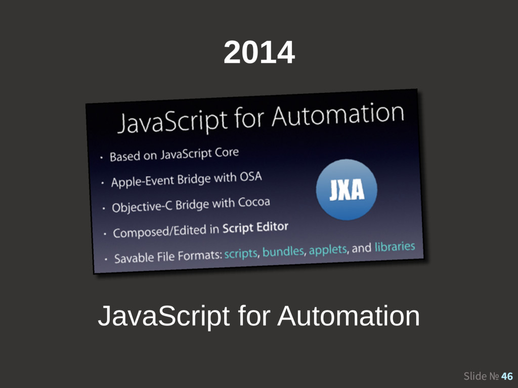 Slide № 46 2014 JavaScript for Automation