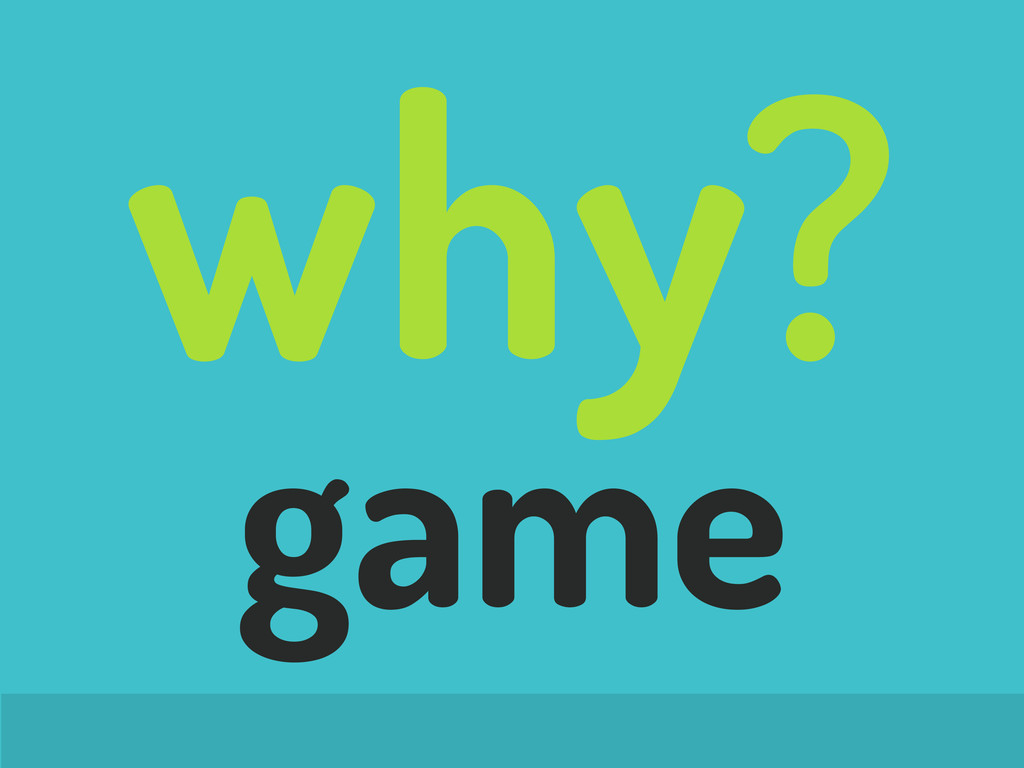 why? game