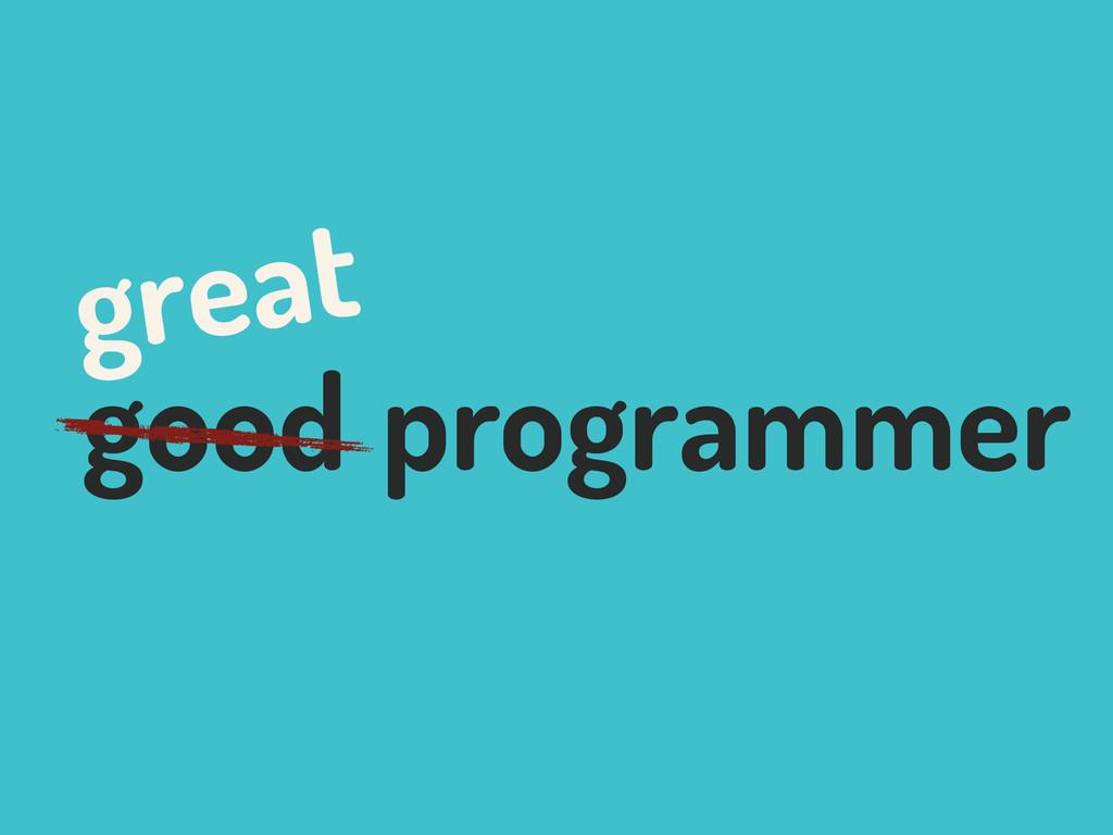 programmer good great