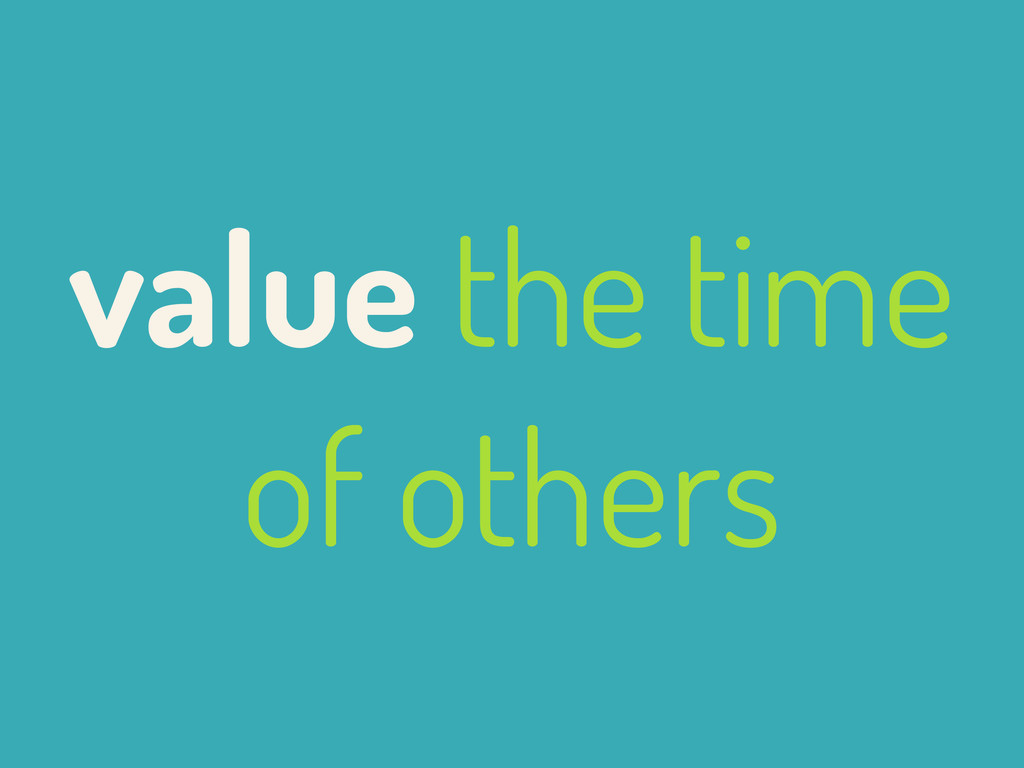 value the time of others