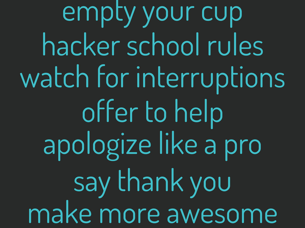 empty your cup hacker school rules watch for in...