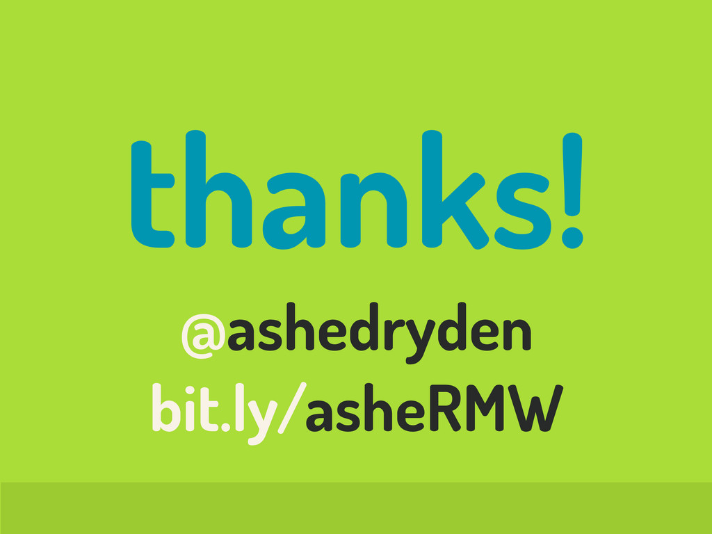 thanks! @ashedryden bit.ly/asheRMW