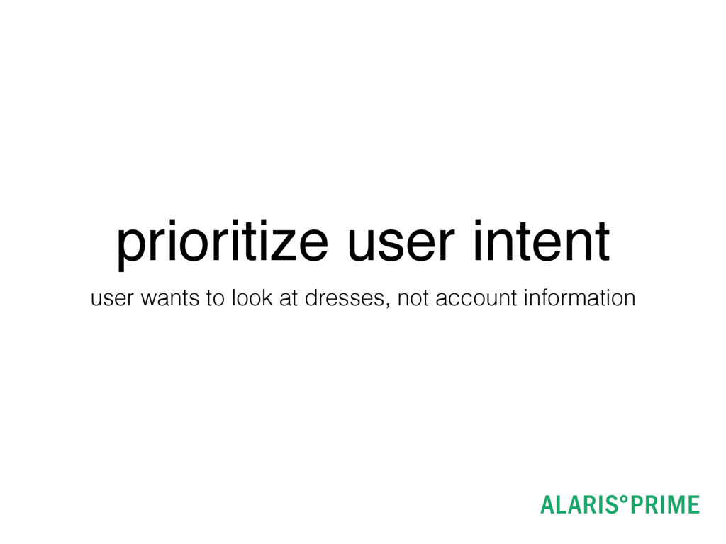 prioritize user intent user wants to look at dr...