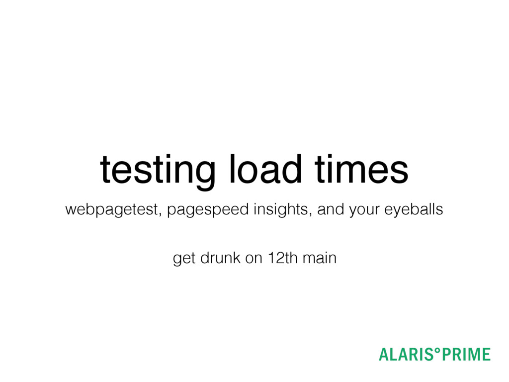 testing load times webpagetest, pagespeed insig...