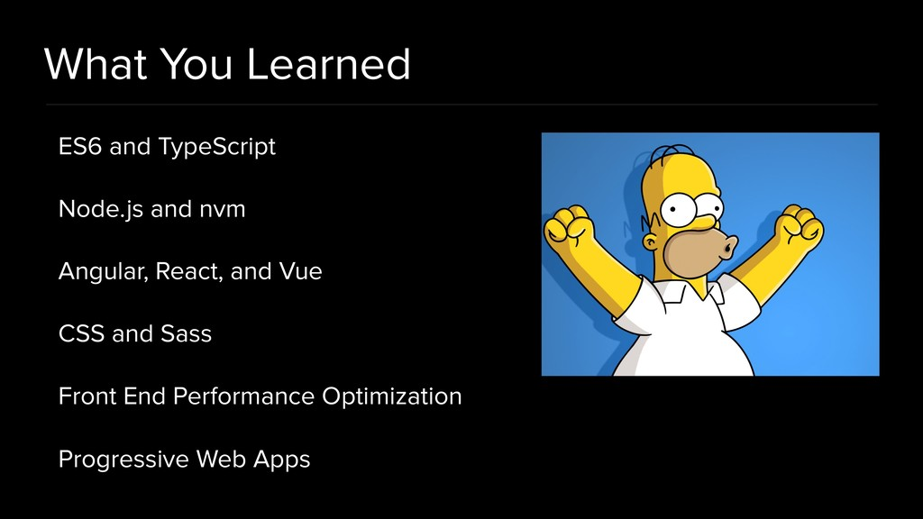 What You Learned ES6 and TypeScript Node.js and...