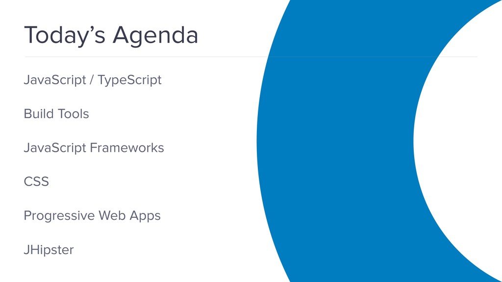 OAuth 2.0 Overview Today's Agenda JavaScript / ...