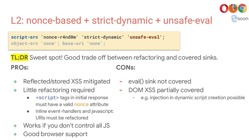 L2: nonce-based + strict-dynamic + unsafe-eval ...
