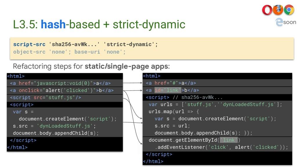 L3.5: hash-based + strict-dynamic script-src 's...