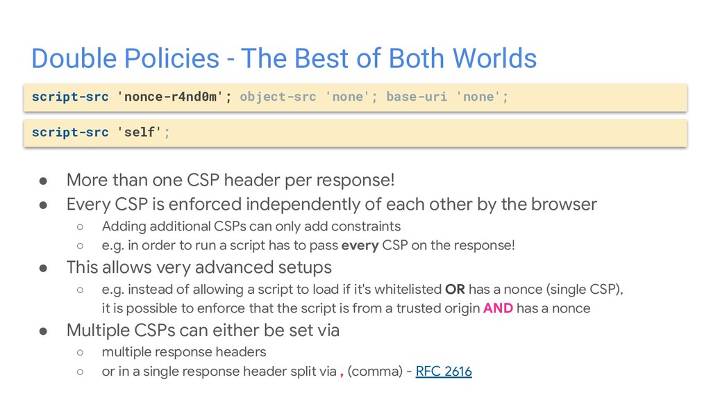 ● More than one CSP header per response! ● Ever...