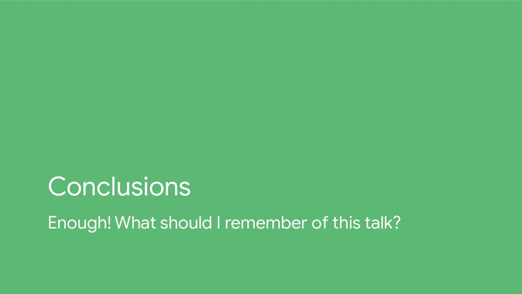 Conclusions Enough! What should I remember of t...