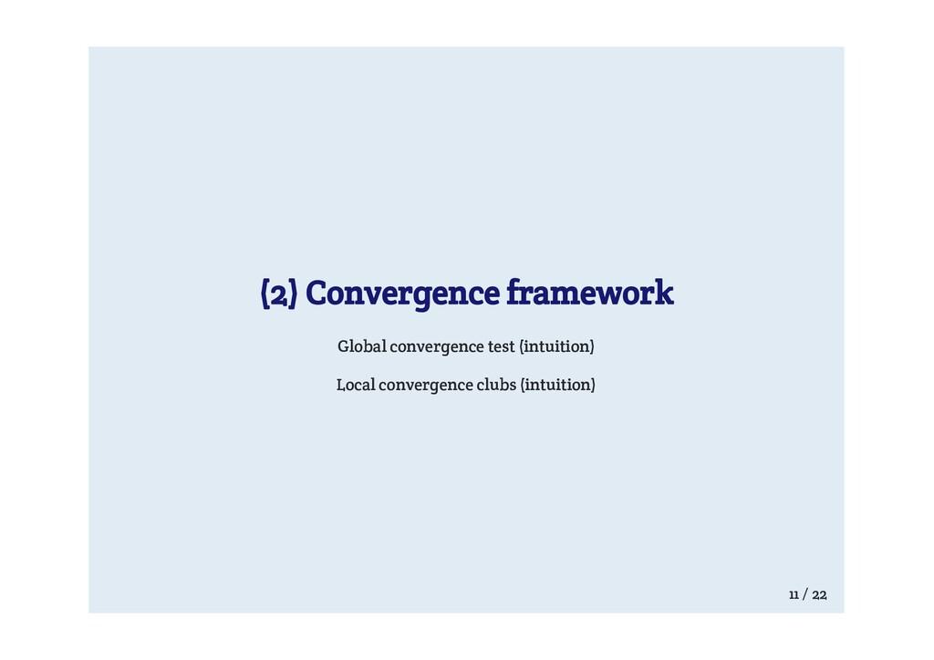(2) Convergence framework Global convergence te...