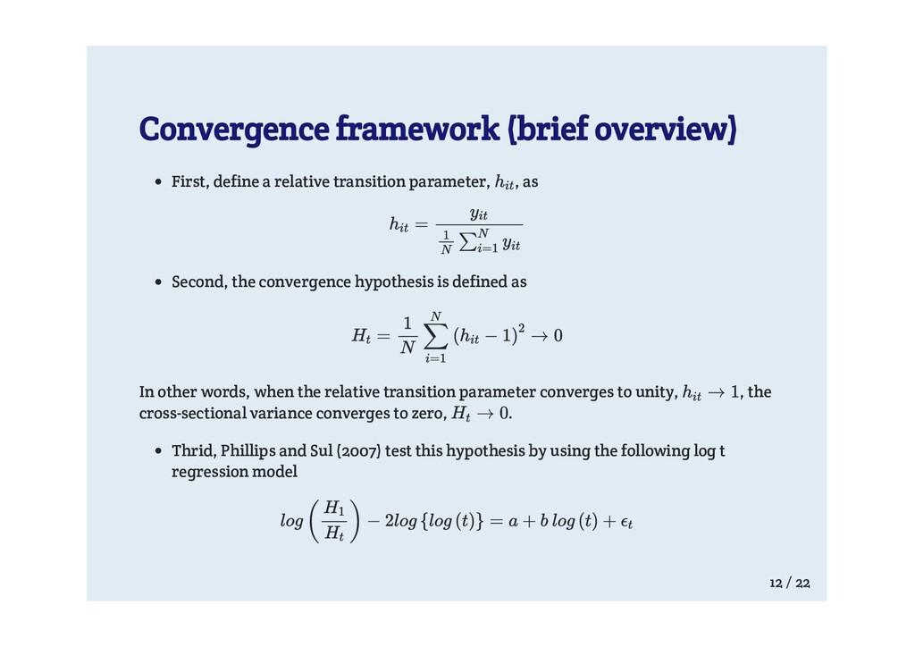 Convergence framework (brief overview) First, d...