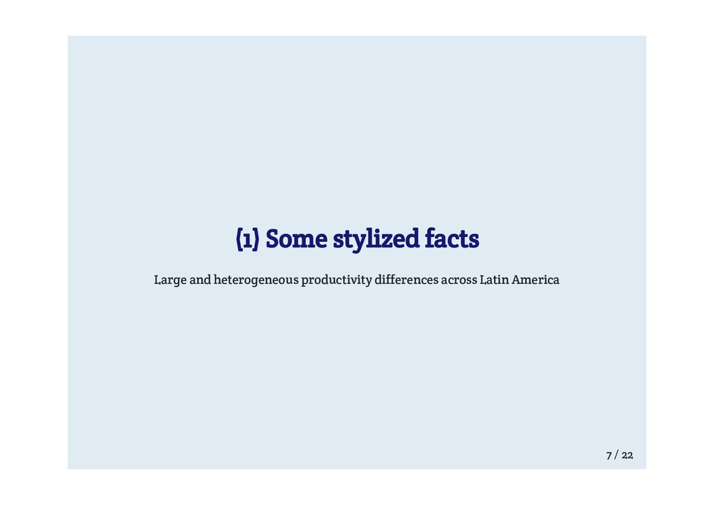 (1) Some stylized facts Large and heterogeneous...