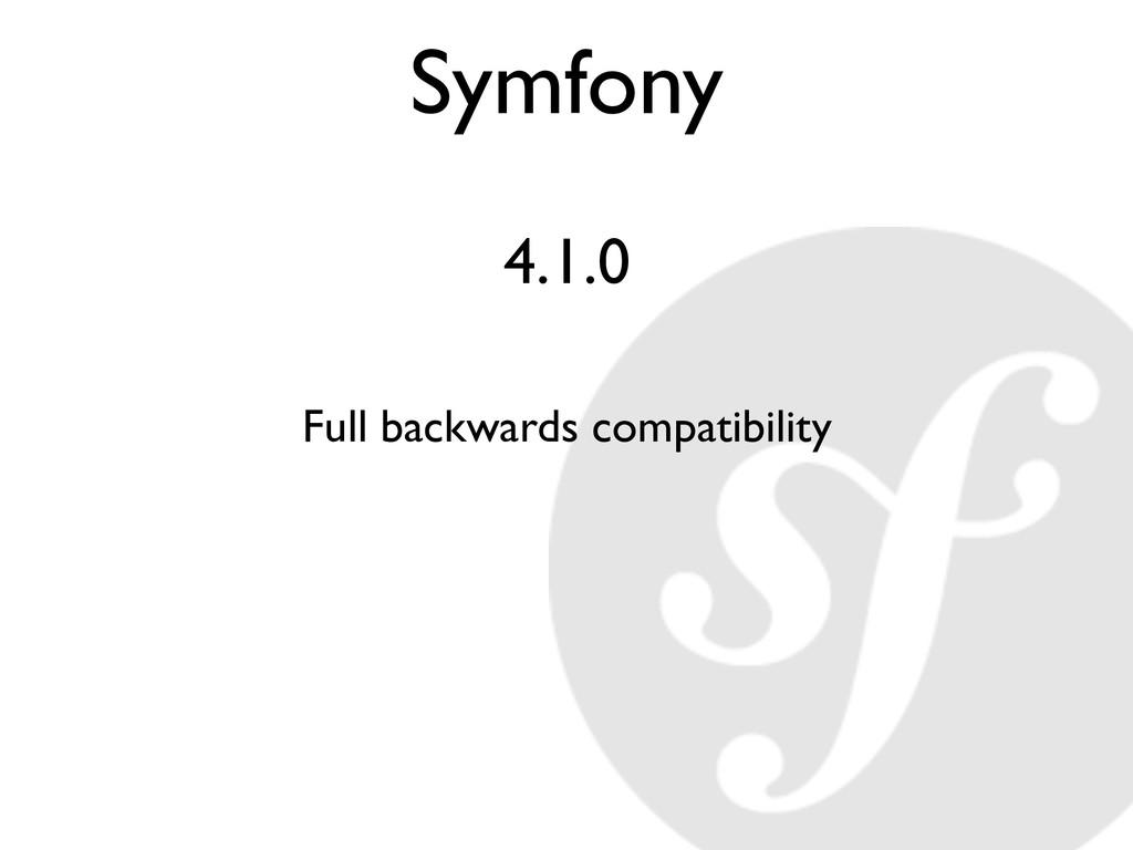 Symfony 4.1.0 Full backwards compatibility
