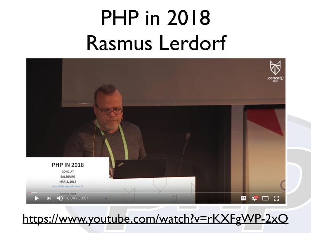 PHP in 2018 Rasmus Lerdorf https://www.youtube....
