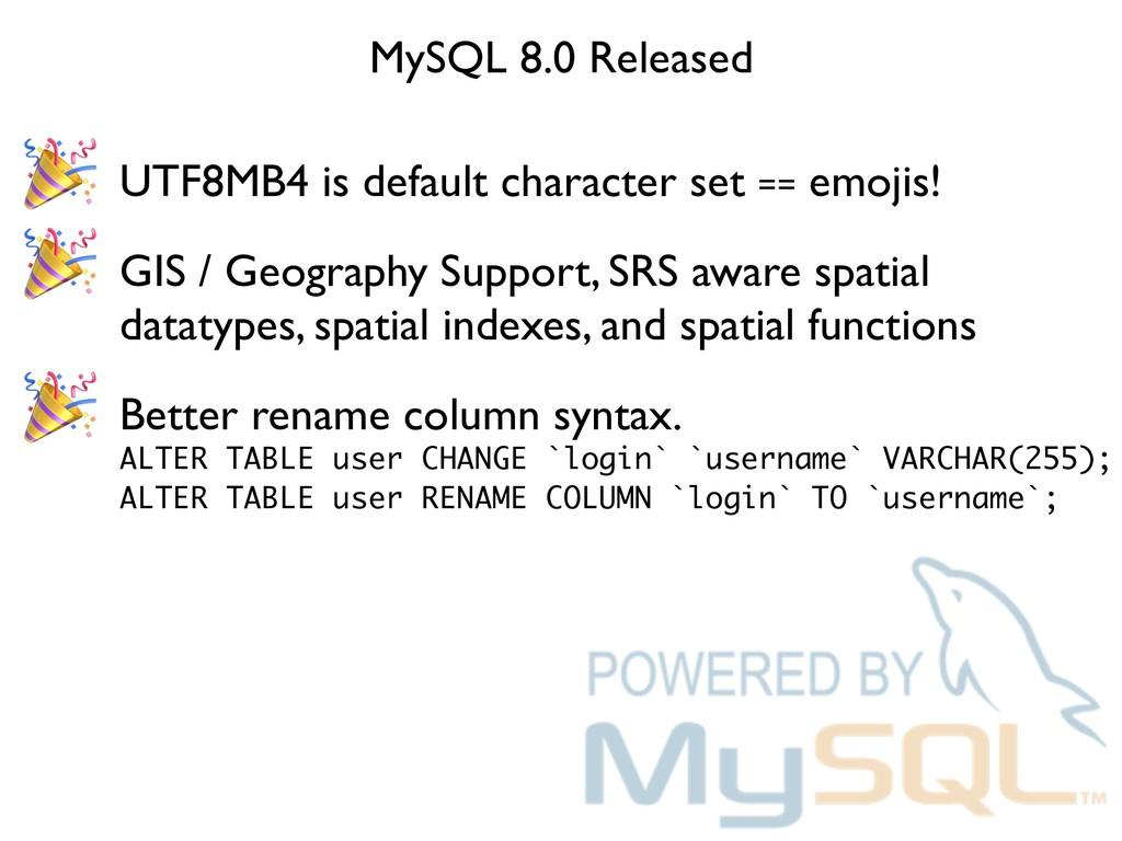 MySQL 8.0 Released  UTF8MB4 is default characte...