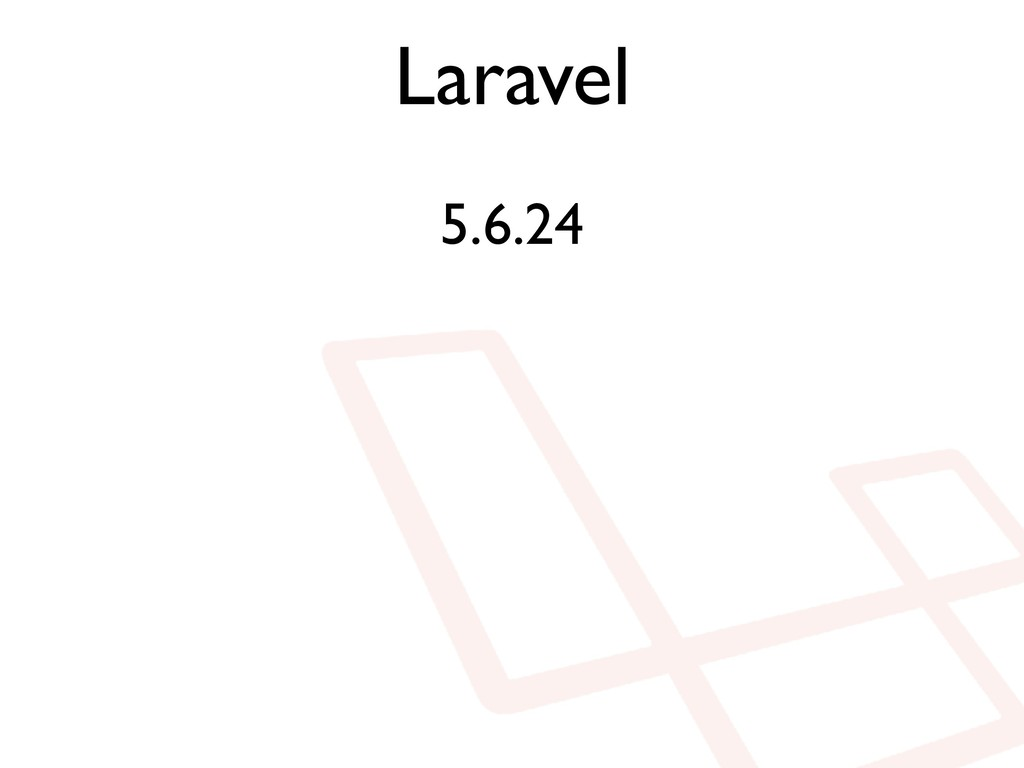 Laravel 5.6.24
