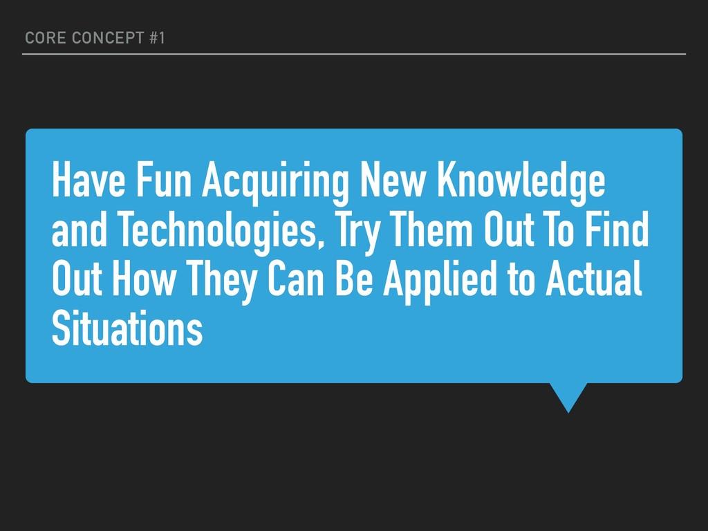 Have Fun Acquiring New Knowledge and Technologi...
