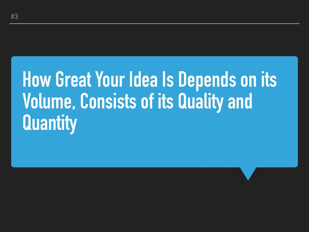How Great Your Idea Is Depends on its Volume, C...