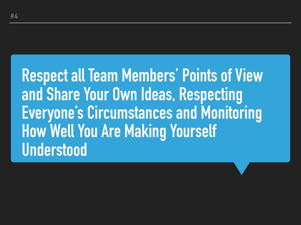 Respect all Team Members' Points of View and Sh...