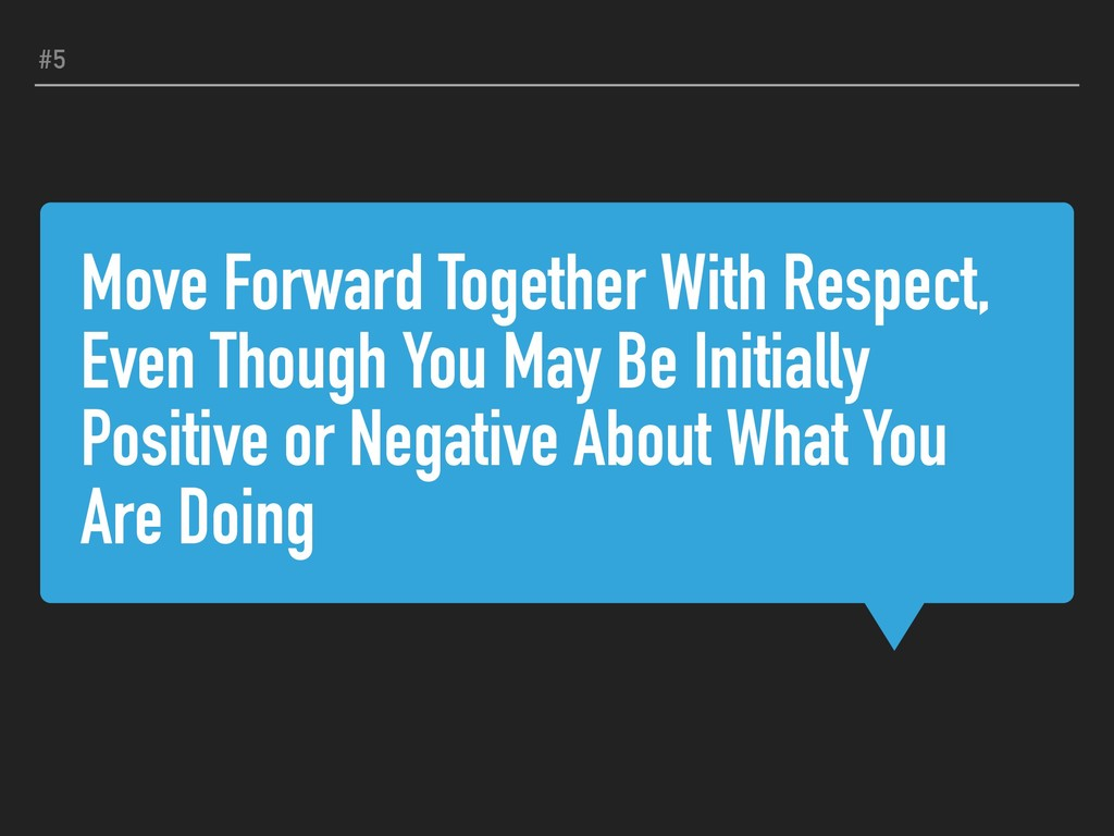 Move Forward Together With Respect, Even Though...