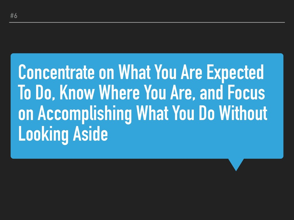 Concentrate on What You Are Expected To Do, Kno...