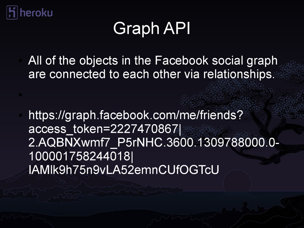 Graph API ● All of the objects in the Facebook ...