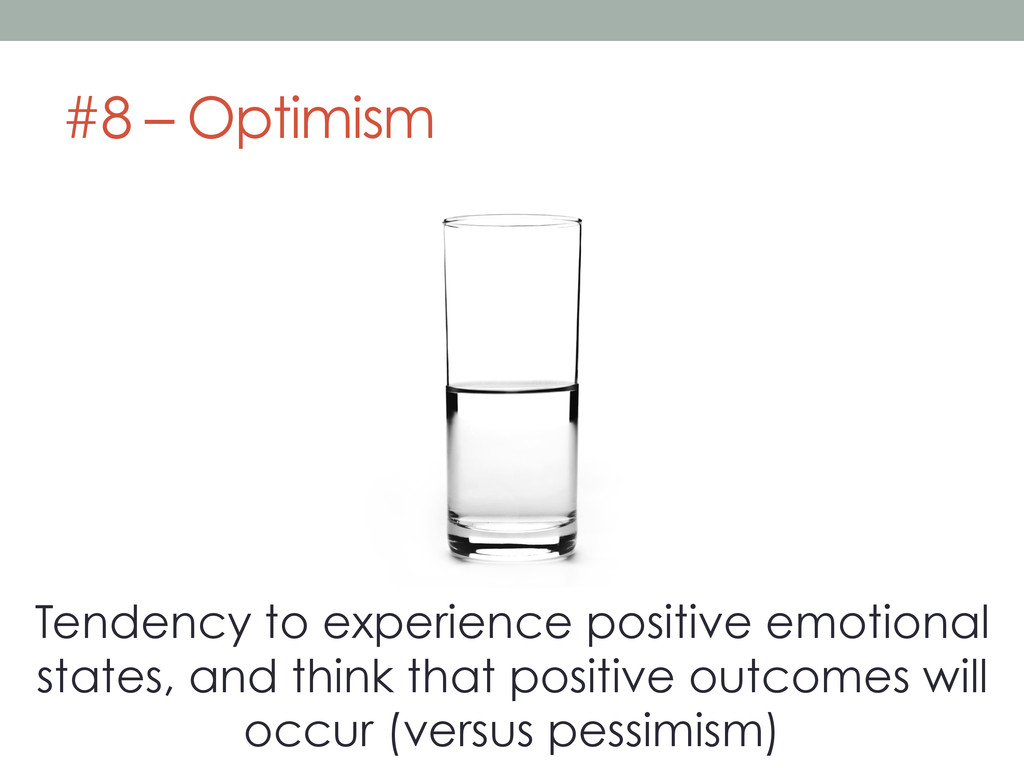 #8 – Optimism Tendency to experience positive e...