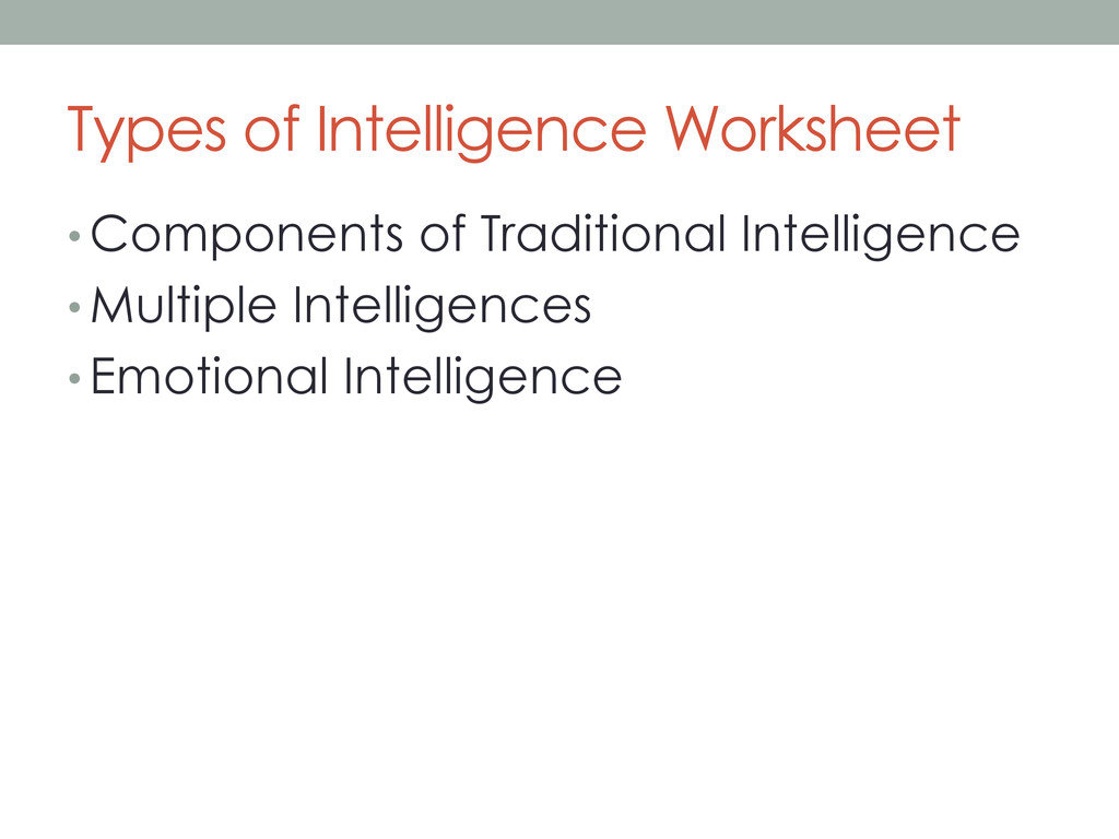 Types of Intelligence Worksheet •Components of...