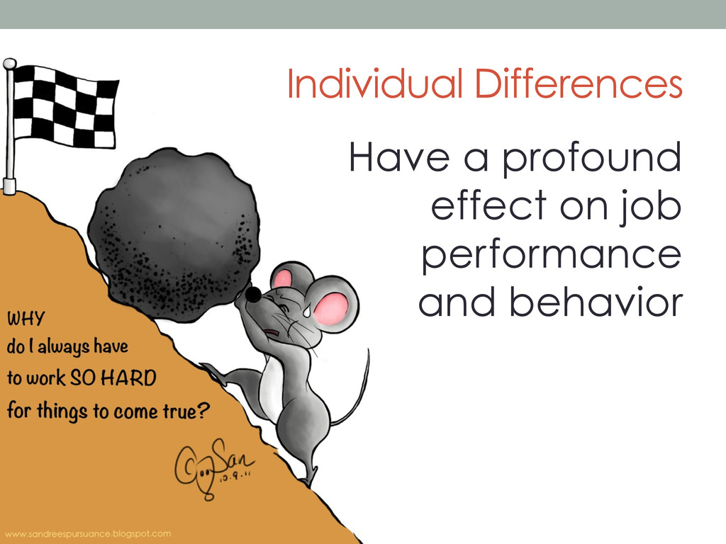 Individual Differences Have a profound effect o...